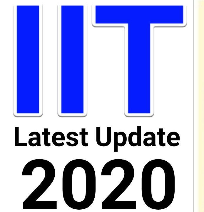 IIT latest update 2020   iit admission 2020   jee mains 2020   iit admission process   admission iit